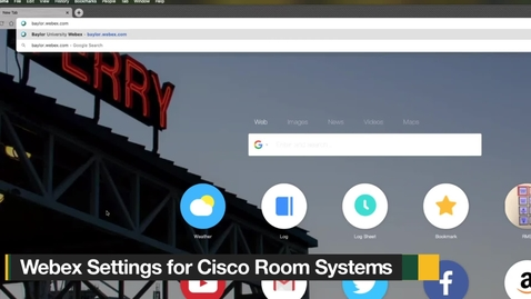 Thumbnail for entry Webex Settings for Cisco Room Systems