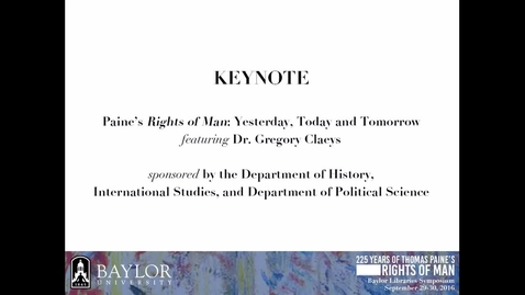 Thumbnail for entry Dr. Gregory Claeys - Paine's Rights of Man: Yesterday, Today, and Tomorrow - 2016 Keynote