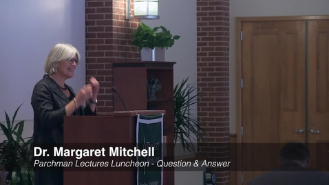 Thumbnail for entry Dr. Margaret M. Mitchell - Parchman Endowed Lectures Luncheon