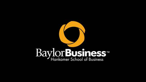 Thumbnail for entry Baylor MBA: The Intersection of Business and Faith