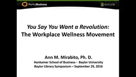 Thumbnail for entry Dr. Ann Mirabito - You Say You Want a Revolution:  The Workplace Wellness Movement - 2016 Panel 2
