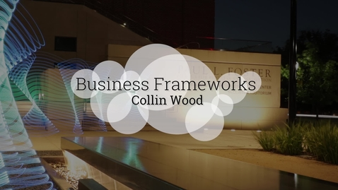 Thumbnail for entry MBA Alum Collin Wood Discusses Business Frameworks