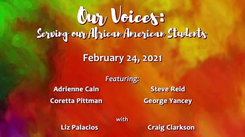 Thumbnail for entry Our Voices: Serving our African American Students