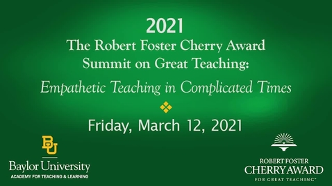 Thumbnail for entry 2021 Cherry Award Summit - Empathetic Teaching in Complicated Times