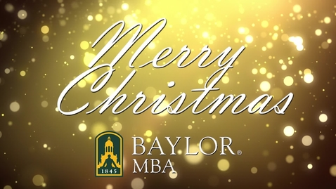 Thumbnail for entry Merry Christmas from Baylor MBA