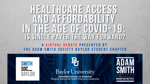Thumbnail for entry Healthcare Access and Affordability in the Age of COVID-19: Is Single Payer the Way Forward?