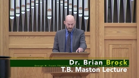 Thumbnail for entry Dr. Brian Brock - T.B. Maston Lecture