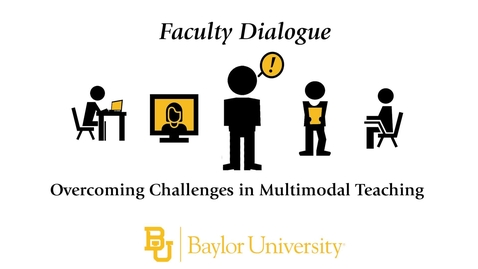 Thumbnail for entry Faculty Dialogue: Overcoming Challenges in Multimodal Teaching