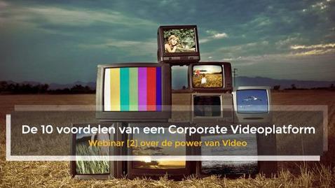 Thumbnail for entry Webinar 2 - De 10 Voordelen Van Een Corporate YouTube