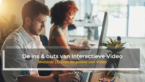 Webinar 3 - Interactieve Video