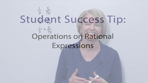 Thumbnail for entry Module 10 Operations on Rational Expressions