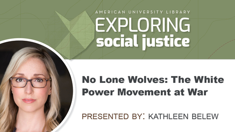Thumbnail for entry No Lone Wolves: The White Power Movement at War - Kathleen Belew | Moderated by Brian Hughes
