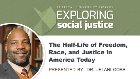 Thumbnail for entry The Half-Life of Freedom, Race and Justice in America Today -  Dr. Jelani Cobb | Moderated by Dr. Sherri Williams