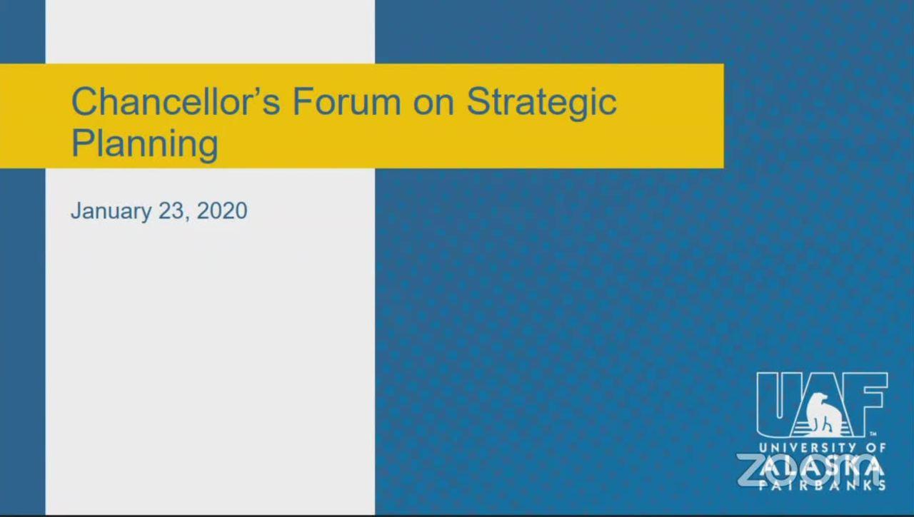 UAF Chancellor's Strategic Planning Forum 01/23/2020