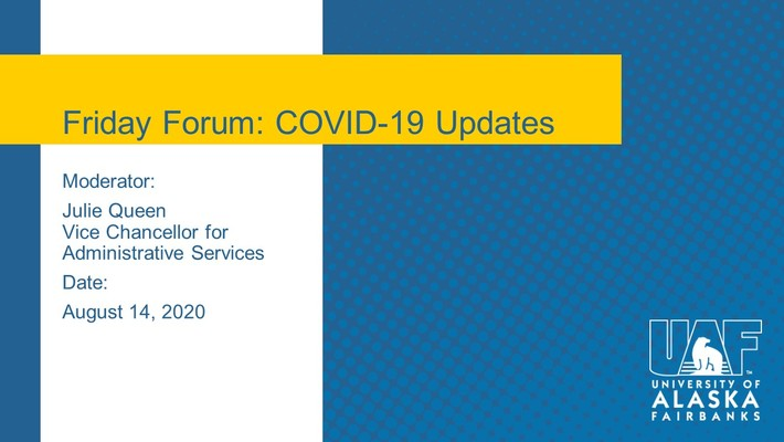 UAF Chancellor's Forum - COVID-19 Information 08-14-2020
