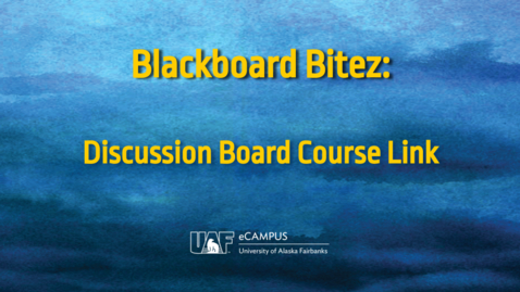 Thumbnail for entry Blackboard Bitez: Discussion Board Course Link