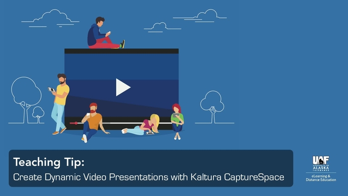 Teaching Tip: Create Dynamic Video Presentations with Kaltura CaptureSpace