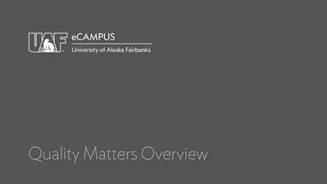 Thumbnail for entry Quality Matters Overview