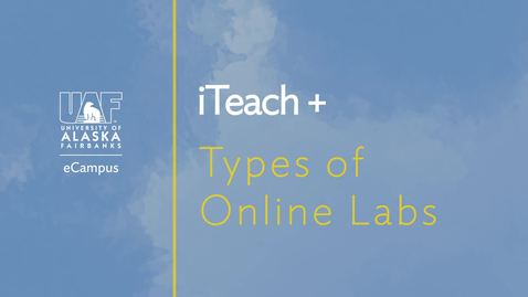 Thumbnail for entry iTeach + Session: Types of Online Labs