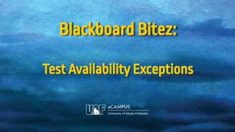 Thumbnail for entry Blackboard Bitez: Test Availability Exceptions
