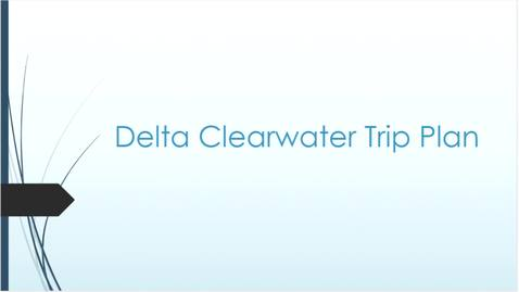 Thumbnail for entry Delta Clearwater Trip Plan