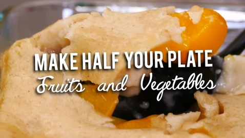 Thumbnail for entry Make Half Your Plate Fruit and Vegetables