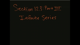 Thumbnail for entry MATH F151 – Section 12.3  Part III, Infinite Series.mp4
