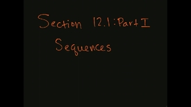 Thumbnail for entry MATH F151 – Section 12.1  Part I, Sequences.mp4