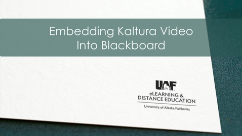 Thumbnail for entry Embedding Kaltura Video into Blackboard