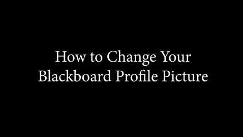 Thumbnail for entry How to Change Your Blackboard Profile Picture