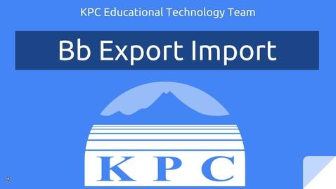 Thumbnail for entry Blackboard Export Import