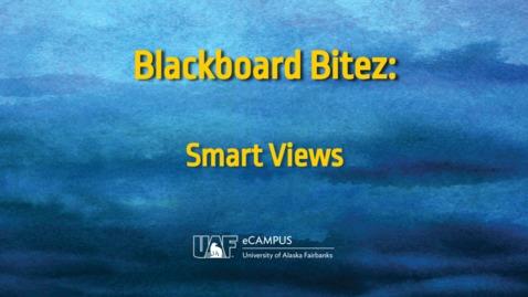 Thumbnail for entry Blackboard Bitez: Smart Views