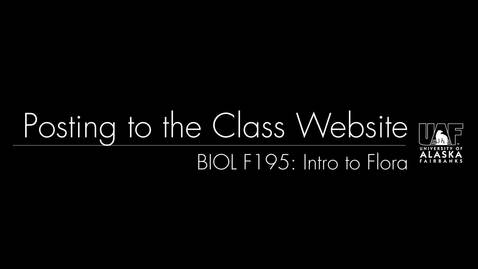 Thumbnail for entry BIOL F195: Posting to the Class Website