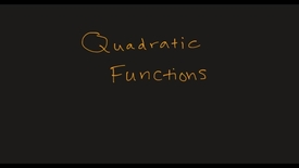 Thumbnail for entry MATH F151 Section 3.1 and Math 156 Section 3-4 –  Quadratic Functions.mp4