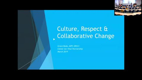 Thumbnail for entry Culture, Respect, and Collaborative Change Presentation