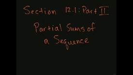 Thumbnail for entry MATH F151 – Section 12.1, Part II  partial sums of a sequence.mp4