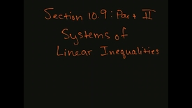 Thumbnail for entry MATH F151 – Section 10.9  Part II, Systems of Linear Inequalities.mp4