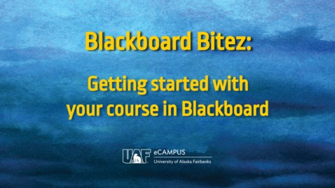 Thumbnail for entry Blackboard Bitez: Getting started with your Blackboard course