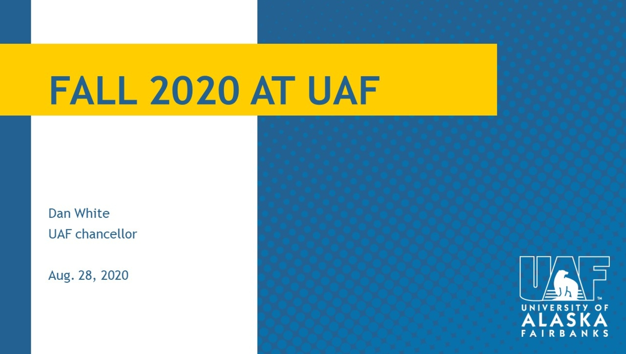 Chancellor's Forum - Fall 2020 at UAF 08/28/2020