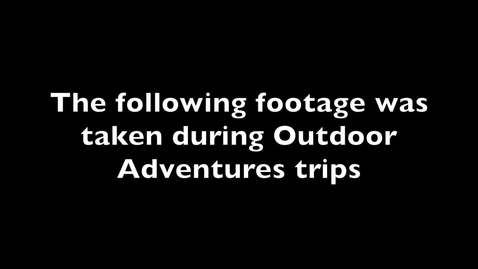 Thumbnail for entry Outdoor Adventures Trip Promo Video