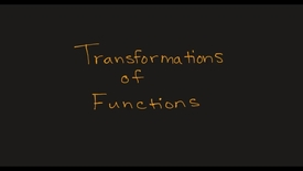 Thumbnail for entry MATH F151 Section 2.6 and Math 156 Section 3-3–  Transformations of Functions Part 1.mp4