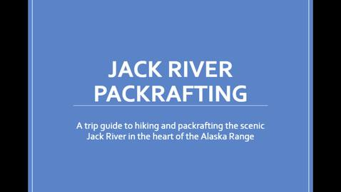 Thumbnail for entry Jack River Packraft