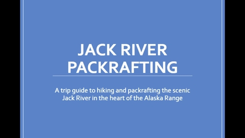 Thumbnail for entry Jack River Packraft