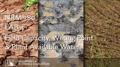 Thumbnail for entry LAB 4 Field Capacity, Wilting Point & Plant Available Water