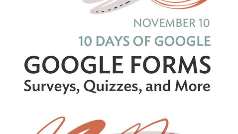 Thumbnail for entry 10 Days of Google: Google Forms - Surveys, Quizzes, and more (2020-11-10 at 12_32 GMT-8)