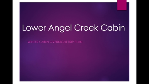 Thumbnail for entry Lower Angel Creek Cabin Winter Trip Plan
