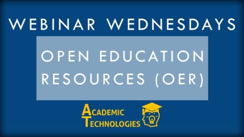 Thumbnail for entry Open Education Resources - Webinar Wednesdays 2-24-16
