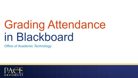 Thumbnail for entry Grading Attendance in Blackboard