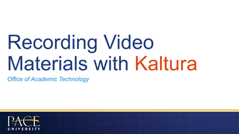 Thumbnail for entry Recording Video Materials with Kaltura