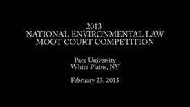 Thumbnail for entry National Environmental Law Moot Court Competition 02-23-13